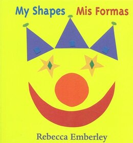 Book My Shapes/ Mis Formas by Rebecca Emberley