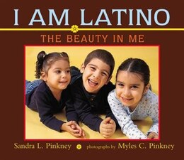 Book I Am Latino: The Beauty In Me by Sandra L. Pinkney