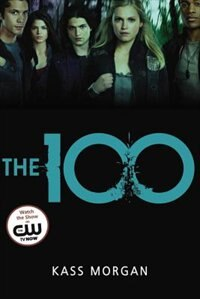 Book The 100 by Kass Morgan
