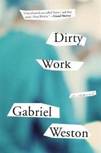 Book Dirty Work: A Novel by Gabriel Weston