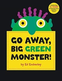 Go Away, Big Green Monster!: Make Your Fears Disappear