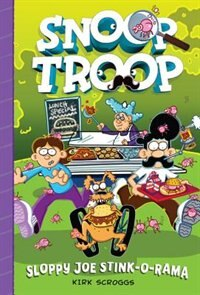 Book Snoop Troop: Sloppy Joe Stink-o-rama by Kirk Scroggs