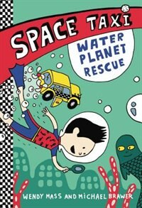 Book Space Taxi: Water Planet Rescue by Wendy Mass