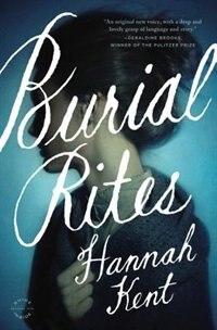 Book Burial Rites: A Novel by Hannah Kent