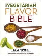 The Vegetarian Flavor Bible: The Essential Guide To Culinary Creativity With Vegetables, Fruits…
