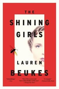 Book The Shining Girls: A Novel by Lauren Beukes