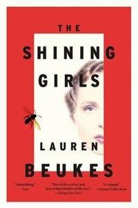 Book The Shining Girls: A Novel by Lauren Beukes