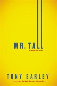 Mr. Tall: A Novella And Stories