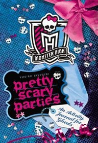 Book Monster High: Pretty Scary Parties: An Activity Journal For Ghouls by Pollygeist Danescary