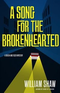 Book A Song For The Brokenhearted by William Shaw