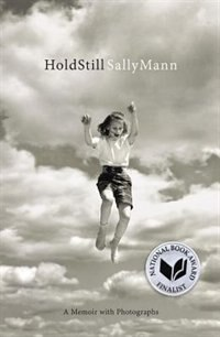 Book Hold Still: A Memoir With Photographs by Sally Mann