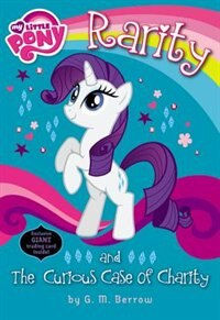 Book My Little Pony: Rarity And The Curious Case Of Charity by G. M. Berrow
