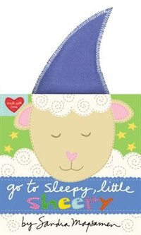 Book Go To Sleepy, Little Sheepy by Sandra Magsamen