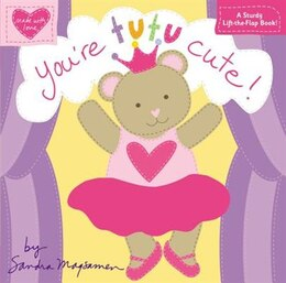 Book You're Tutu Cute! by Sandra Magsamen