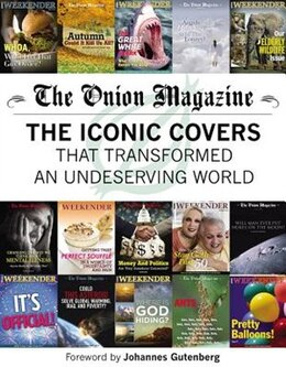 Book The Onion Magazine: The Iconic Covers That Transformed An Undeserving World by The Onion