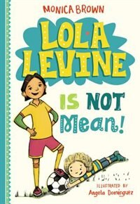 Book Lola Levine Is Not Mean! by Monica Brown