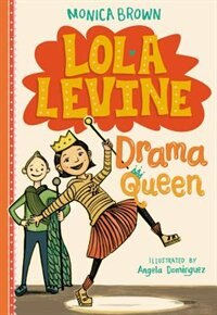 Book Lola Levine: Drama Queen by Monica Brown