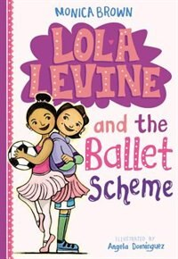 Book Lola Levine And The Ballet Scheme by Monica Brown