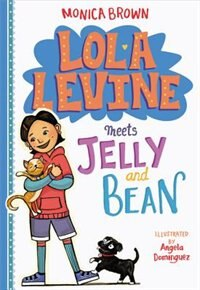 Book Lola Levine Meets Jelly And Bean by Monica Brown
