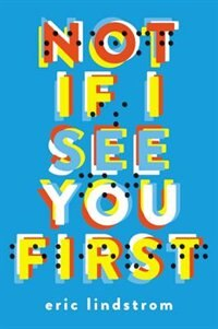 Book Not If I See You First by Eric Lindstrom