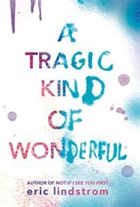Book A Tragic Kind Of Wonderful by Eric Lindstrom