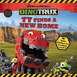 Book Dinotrux: Ty Finds A New Home by Margaret Green