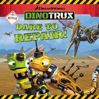 Dinotrux: Dare To Repair!