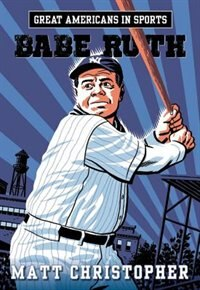 Book Great Americans In Sports:  Babe Ruth by Matt Christopher