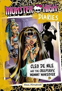 Book Monster High Diaries: Cleo And The Creeperific Mummy Makeover by Nessi Monstrata
