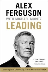 Book Leading: Learning From Life And My Years At Manchester United by Alex Ferguson