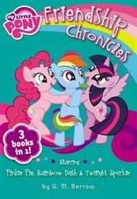 Book My Little Pony: The Friendship Chronicles: Starring Twilight Sparkle, Pinkie Pie & Rainbow Dash by Hasbro