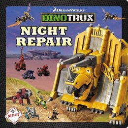 Book Dinotrux: Night Repair by Margaret Green