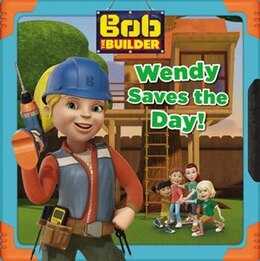 Book Bob The Builder: Wendy Saves The Day! by Elizabeth Milton