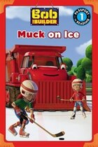 Bob The Builder: Muck On Ice