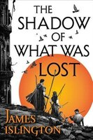 Book The Shadow Of What Was Lost by James Islington