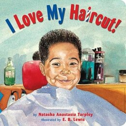 Book I Love My Haircut! by Natasha Anastasia Tarpley