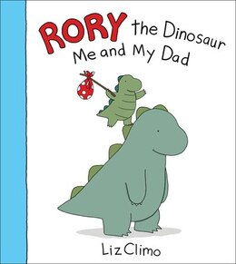 Book Rory The Dinosaur: Me And My Dad by Liz Climo