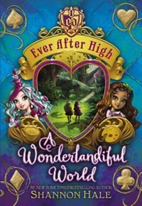 Book Ever After High: A Wonderlandiful World by Shannon Hale