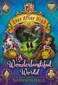 Ever After High: A Wonderlandiful World