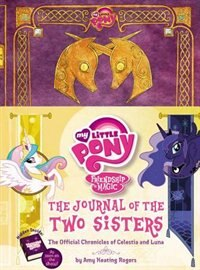 Book My Little Pony:  The Journal Of The Two Sisters: The Official Chronicles Of Princesses Celestia And… by Amy Keating Rogers