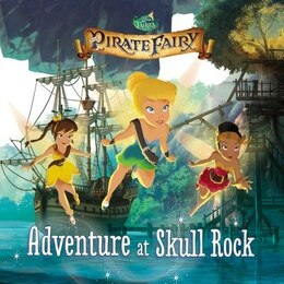 Book Disney Fairies: The Pirate Fairy: Adventure At Skull Rock by Kirsten Mayer