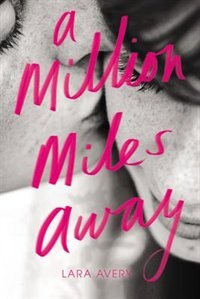 Book A Million Miles Away by Lara Avery