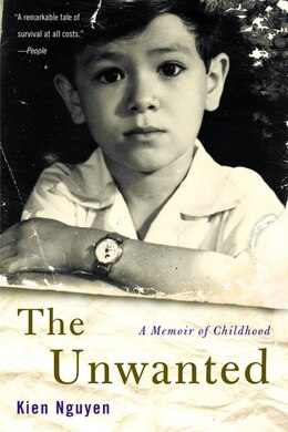 Book The Unwanted: A Memoir Of Childhood by Kien Nguyen