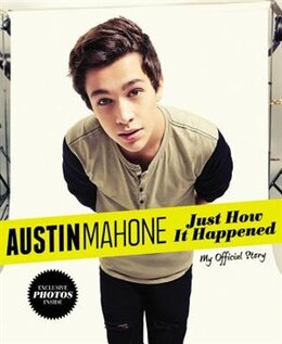 Book Austin Mahone: Just How It Happened: My Official Story by Austin Mahone