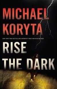 Rise The Dark