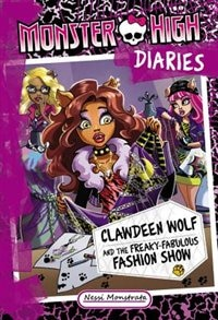 Book Monster High Diaries: Clawdeen Wolf And The Freaky-fabulous Fashion Show by Nessi Monstrata