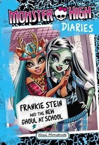 Book Monster High Diaries: Frankie Stein And The New Ghoul At School by Nessi Monstrata