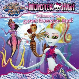 Book Monster High: Welcome To The Great Scarrier Reef by Margaret Green