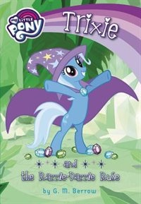 Book My Little Pony: Trixie And The Razzle Dazzle Ruse by G. M. Berrow