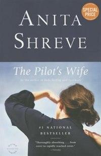 The Pilot's Wife: A Novel by Anita Shreve